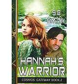 Smith, S E [ Hannah's Warrior: Cosmos' Gateway Book 2: Hannah's Warrior: Cosmos' Gateway Book ] [ HANNAH'S WARRIOR: COSMOS' GATEWAY BOOK 2: HANNAH'S WARRIOR: COSMOS' GATEWA