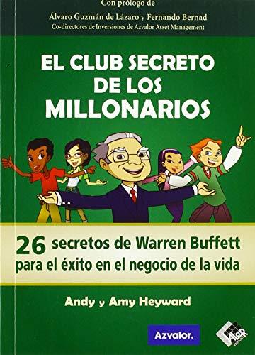 El Club Secreto de los Millonarios: 26 secretos de Warren Buffett para el éxito en el negocio de la vida