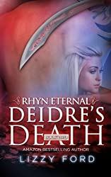 Deidre's Death (#2, Rhyn Eternal) by Lizzy Ford (2013-06-30)