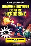 Telecharger Livres Minecraft Le Retour de Herobrine T3 Gameknight999 contre Herobrine (PDF,EPUB,MOBI) gratuits en Francaise