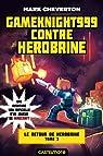 Le Retour de Herobrine, tome 3 : Gameknight999 contre Herobrine par Cheverton