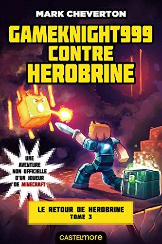 Le Retour de Herobrine, Tome 3 : Gameknight999 contre Herobrine