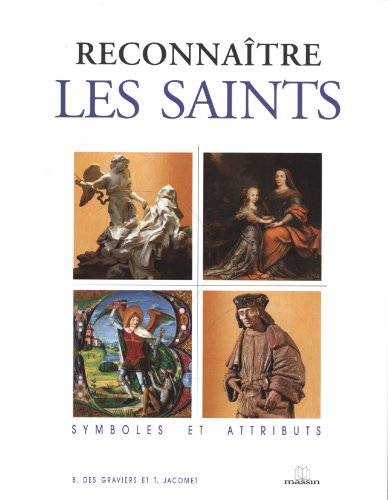 Reconnaitre les saints : Symboles et attributs
