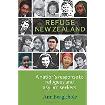 Refuge New Zealand: A Nation's Response to Refugees and Asylum Seekers