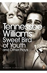 Sweet Bird of Youth and Other Plays (Penguin Modern Classics) by Tennessee Williams (2009-09-03)