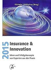 Insurance & Innovation 2015: Ideen und Erfolgskonzepte von Experten aus der Praxis