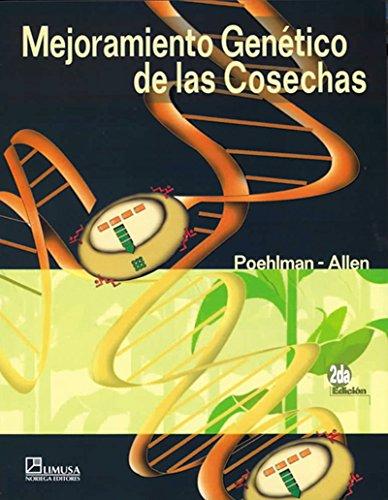Mejoramiento genetico de las cosechas/ Genetic Improvement of Crops por John Milton Poehlman