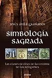 Simbología sagrada: Las claves ocultas de la historia de las religiones (Misterios)