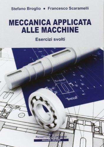 Meccanica applicata alle macchine. Esercizi svolti