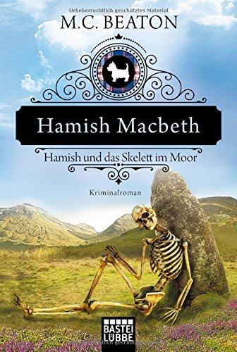 Beaton, M. C.: Hamish Macbeth und das Skelett im Moor