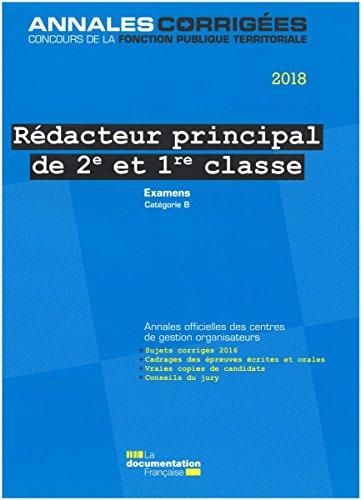 Rédacteur principal de 2e et 1re classe 2018. Examens professionnels : Examens promotion interne et avancement de grade, catégorie B