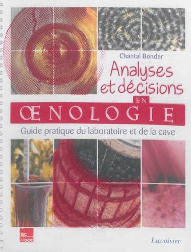 Analyses et décisions en oenologie : Guide pratique du laboratoire et de la cave