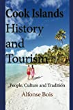 Cook Islands History and Tourism: People, Culture and Tradition