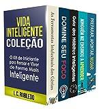 Vida Inteligente: Coleção (Livros 1-5): O Kit de Iniciante para Pensar e Viver de Forma Mais Inteligente (Portuguese Edition)