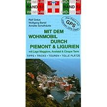 Mit dem Wohnmobil durch Piemont & Ligurien: Lago Maggiore, Aostatal & Cinque Terre