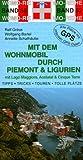 Mit dem Wohnmobil durch Piemont & Ligurien: Lago Maggiore, Aostatal & Cinque Terre - Ralf Gréus