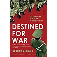 Destined for War: can America and China escape Thucydides