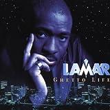 Songtexte von Lamar - Ghetto Life