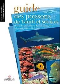 Guide des Poissons de Tahiti et Ses Iles par Philippe Bacchet