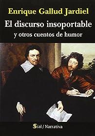 Discurso Insoportable Y Otros Cuentos De Humor,El par Enrique Gallud Jardiel