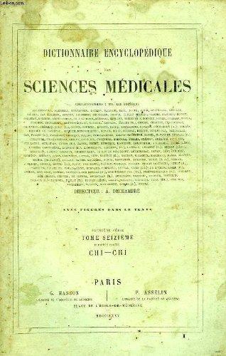 DICTIONNAIRE ENCYCLOPEDIQUE DES SCIENCES MEDICALES, TOME XVI, 1re PARTIE, CHI-CHI