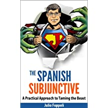 The Spanish Subjunctive: The Only  Guide You will EVER need (English Edition)