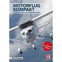 Motorflug kompakt: Das Grundwissen zur Privatpilotenlizenz (7. Aufl.)