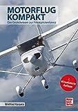 Motorflug kompakt: Das Grundwissen zur Privatpilotenlizenz (7. Aufl.) - Winfried Kassera