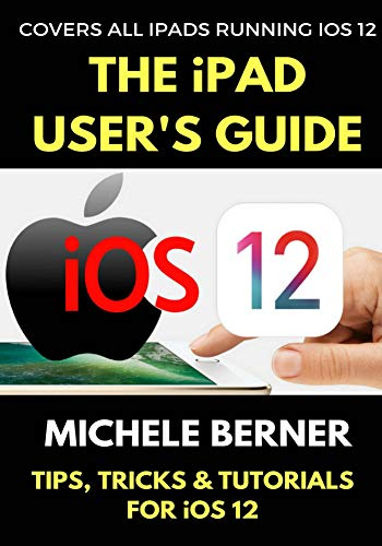 The iPad User's Guide to iOS 12: Tips, Tricks & Tutorials for Using iOS 12 on the iPad (iOS User Series Book 2) (English Edition) Mobile Privacy Screen