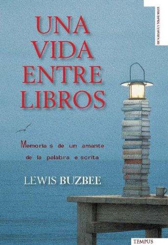Una Vida Entre Libros (Tempus) por Lewis Buzbee