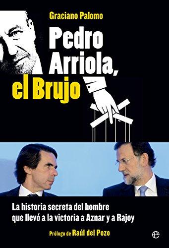 Pedro Arriola, el brujo (Actualidad)