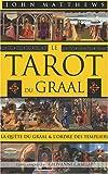 Le Tarot du Graal - La quête du Graal et l'ordre des Templiers