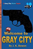 Welcome to Gray City (Gray City Blues Book 1)
