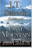 Gray Mountain: A Novel by John Grisham - Reviewed by J.T. Salrich (2014-12-25)