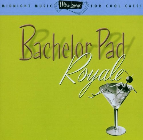 Bachelor Pad Royale, Vol. 4 Original recording remastered Edition by Ultra Lounge (1996) Audio CD