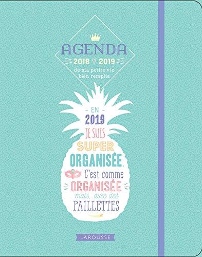 Agenda ma petite vie bien remplie 2018-2019: Tant de choses à faire, du bonheur à croquer, un monde à inventer !