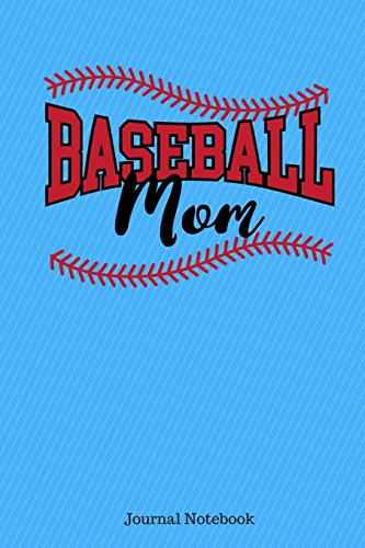 Baseball Mom Journal Notebook: 6 x 9, 100 Pages, Lined Ruled Paper