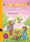 Erst ich ein Stück, dann du - Die schönsten Geschichten für Mädchen: Sammelband (Erst ich ein Stück... Sammelbände, Band 9)
