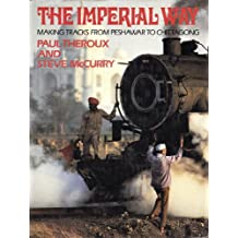The Imperial Way: Making Tracks from Peshawar to Chittagong
