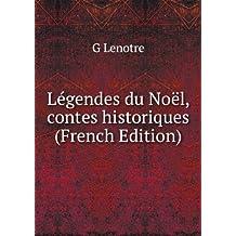 Légendes du Noël, contes historiques (French Edition)