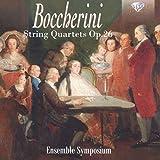 Boccherini : Quatuors À Cordes, Op. 26. Ensemble Symposium.