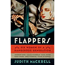 [Flappers: Six Women of a Dangerous Generation] (By: Judith Mackrell) [published: January, 2014]