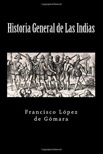 Descargar Libro Historia General de Las Indias (Spanish Edition) de Francisco Lopez de Gomara