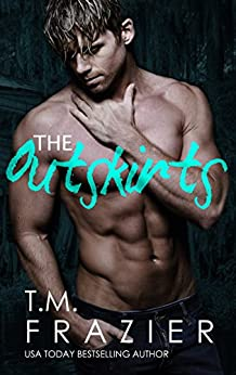 The Outskirts: (The Outskirts Duet Book 1) by [Frazier, T.M.]