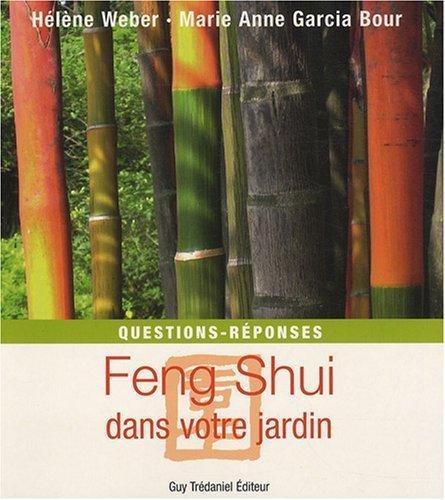 Feng Shui dans votre jardin : Questions - réponses de Hélène Weber (6 octobre 2008) Broché