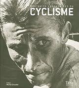 PORTRAITS LEGENDAIRES DU CYCLISME