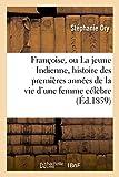 Telecharger Livres Francoise ou La jeune Indienne histoire des premieres annees de la vie d une femme celebre (PDF,EPUB,MOBI) gratuits en Francaise