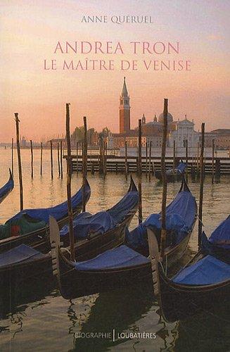 Andrea Tron (1712-1785) : Le matre de Venise