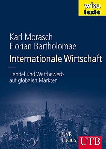 Internationale Wirtschaft: Handel und Wettbewerb auf globalen Märkten (UTB L (Large-Format) / Uni-Taschenbücher)