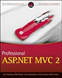 Professional ASP.NET MVC 2 1st edition by Galloway, Jon, Hanselman, Scott, Haack, Phil, Guthrie, Scott (2010) Taschenbuc